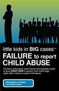 Free Information and Book on Lawsuits for Failure to Report Child Abuse